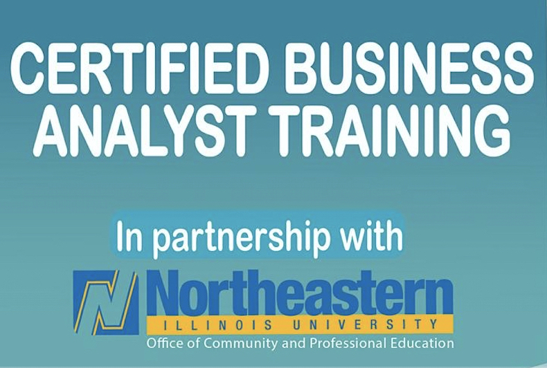 Certified Business Analyst - Northeastern Illinois University - Starting March 13, 2021 from 9am - 12pm!
