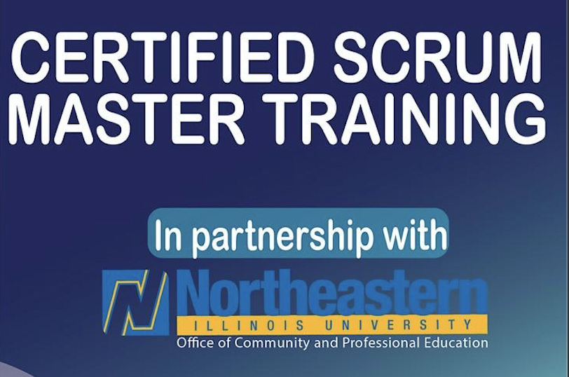 Certified Scrum Master - Northeastern Illinois University - Starting March 14, 2021 from 10am-1pm!